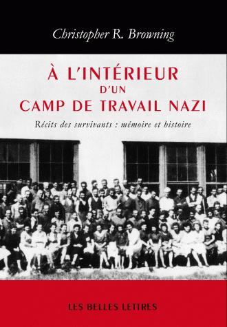 l 39 int rieur d 39 un camp de travail nazi r cits des survivants m moire et histoire. Black Bedroom Furniture Sets. Home Design Ideas