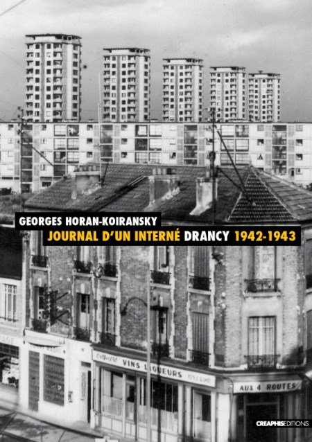 Journal d'un interné. Drancy 1942-1943 - Georges Horan-Koiransky