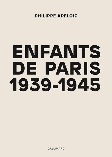 Couverture - Enfants de Paris(1939-1945) - Philippe Apeloig
