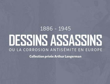 Dessins assassins ou la corrosion antisémite en Europe (1886-1945)