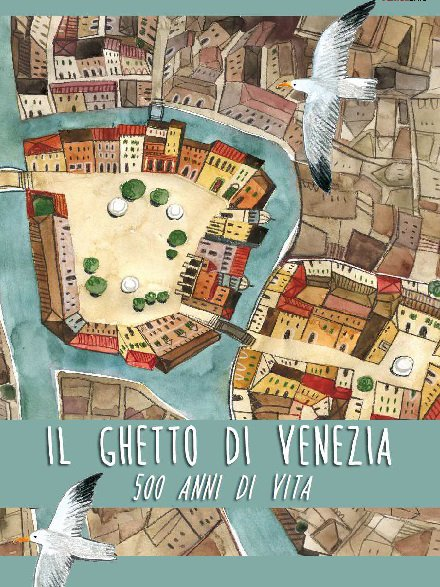 The Venice Ghetto, 500 years of life - by Emanuela Giordano