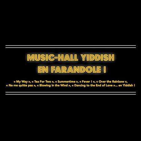 Music-hall yiddish en farandole