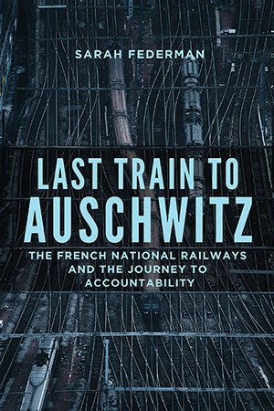 Last Train to Auschwitz - Sarah Federman