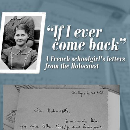 If I ever come back. A French schoolgirl's letters from the Holocaust